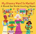 My Granny Went to Market: A Round-The-World Counting Rhyme Cover Image