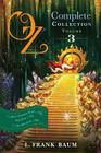 Oz, the Complete Collection, Volume 3: The Patchwork Girl of Oz; Tik-Tok of Oz; The Scarecrow of Oz Cover Image