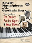 Novelty Masterpieces of the Gershwin Era: The Music of Zez Confrey, Pauline Alpert and Rube Bloom Cover Image