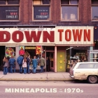 Downtown: Minneapolis in the 1970s Cover Image