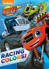 Racing Colors! (Blaze and the Monster Machines) Cover Image