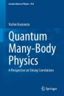 Quantum Many-Body Physics: A Perspective on Strong Correlations (Lecture Notes in Physics #934) Cover Image
