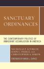 Sanctuary Ordinances: The Contemporary Politics of Immigrant Assimilation in America Cover Image