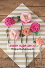 Mommy, Mama, and Me: DIY Gifts for Mom, Craft Ideas for Kids: Happy Mother's Day, Gift for Mom, Mother and Daughter, Mother's Day Gift 2021 Cover Image