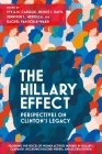 The Hillary Effect: Perspectives on Clinton's Legacy Cover Image
