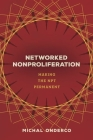 Networked Nonproliferation: Making the Npt Permanent Cover Image