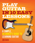 Play Guitar in 10 Easy Lessons: A simple, beginner's guide to learning guitar Cover Image