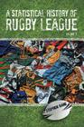 A Statistical History of Rugby League - Volume III: Volume 3 Cover Image