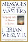 Messages from the Masters: Tapping into the Power of Love Cover Image