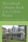 Woodstock Ontario Book 4 in Colour Photos: Saving Our History One Photo at a Time Cover Image