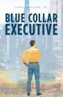Blue Collar Executive Cover Image