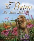 The Prairie That Nature Built Cover Image