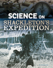 Science on Shackleton's Expedition Cover Image