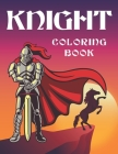 knight coloring book: Medieval Knights Coloring Book for kids and adults, Weapons, and Warfare from the Middle Ages, knights with swords, ar Cover Image