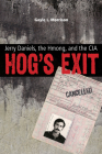 Hog's Exit: Jerry Daniels, the Hmong, and the CIA (Modern Southeast Asia Series) Cover Image