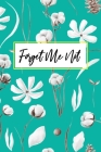 Forget Me Not: Internet Password Book and Keeper For Storing and Protecting Usernames and Passwords Cover Image