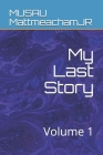 My Last Story: Volume 1 Cover Image