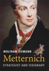 Metternich: Strategist and Visionary Cover Image