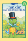 Franklin and the Magic Show (Kids Can Read) Cover Image