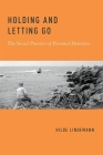 Holding and Letting Go: The Social Practice of Personal Identities Cover Image