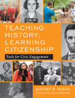 Teaching History, Learning Citizenship: Tools for Civic Engagement Cover Image