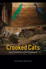 Crooked Cats: Beastly Encounters in the Anthropocene (Animal Lives) Cover Image