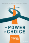 The Power of Choice: Embracing Efficacy to Drive Your Career Cover Image
