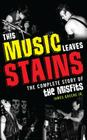 This Music Leaves Stains: The Cpb Cover Image