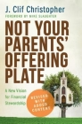 Not Your Parents' Offering Plate: A New Vision for Financial Stewardship Cover Image