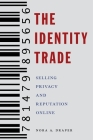 The Identity Trade: Selling Privacy and Reputation Online (Critical Cultural Communication #7) Cover Image