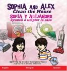 Sophia and Alex Clean the House: Sofía y Alejandro ayudan a limpiar la casa Cover Image
