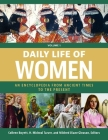 Daily Life of Women [3 Volumes]: An Encyclopedia from Ancient Times to the Present Cover Image