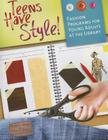 Teens Have Style!: Fashion Programs for Young Adults at the Library Cover Image