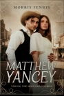 Matthew Yancey: A gripping Western romance mystery series Cover Image