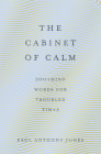 The Cabinet of Calm: Soothing Words for Troubled Times Cover Image