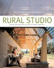 Rural Studio: Samuel Mockbee and an Architecture of Decency Cover Image