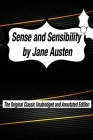 Sense and Sensibility by Jane Austen The Original Classic Unabridged and Annotated Edition: The Complete Novel of Jane Austen Modern Cover Version Cover Image