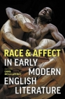 Race and Affect in Early Modern English Literature Cover Image