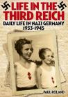 Life in the Third Reich: Daily Life in Nazi Germany, 1933-1945 Cover Image