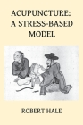 Acupuncture: A Stress-Based Model Cover Image