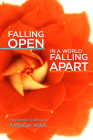 Falling Open in a World Falling Apart: The Essential Teaching of Amoda Maa Cover Image