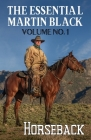 The Essential Martin Black, Volume No. 1: Horseback Cover Image