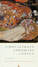 The Hot Climate of Promises and Grace: 64 Stories Cover Image