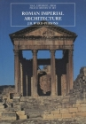 Roman Imperial Architecture (The Yale University Press Pelican History of Art Series) Cover Image