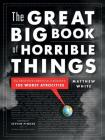 The Great Big Book of Horrible Things: The Definitive Chronicle of History's 100 Worst Atrocities Cover Image