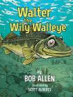 Walter the Wily Walleye Cover Image