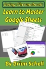 Going Chromebook: Learn to Master Google Sheets Cover Image