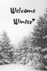 Welcome Winter: Lovely Notebook With Forest And Snow Black And White 6x9 Cover Image