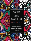 Color and Manifest: Using the power of coloring to manifest your wildest dreams Cover Image