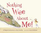 Nothing Wee about Me!: A Magical Adventure Cover Image